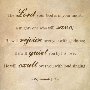 Zephaniah 3 verse 17 - God sings over me