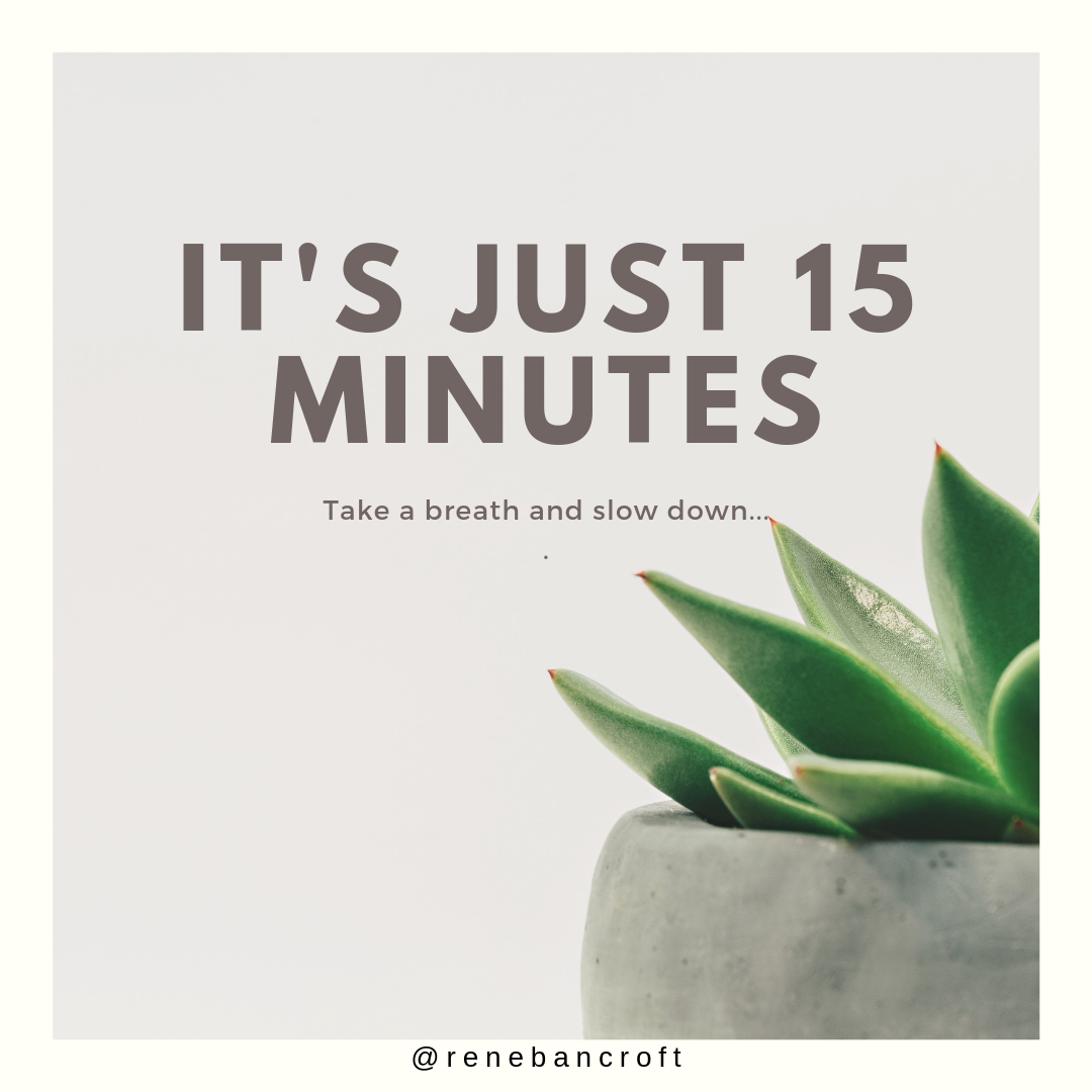 It's just 15 minutes
