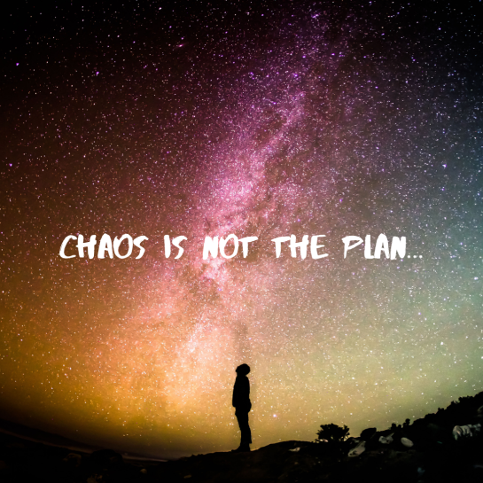 Chaos is not the plan - blog graphic