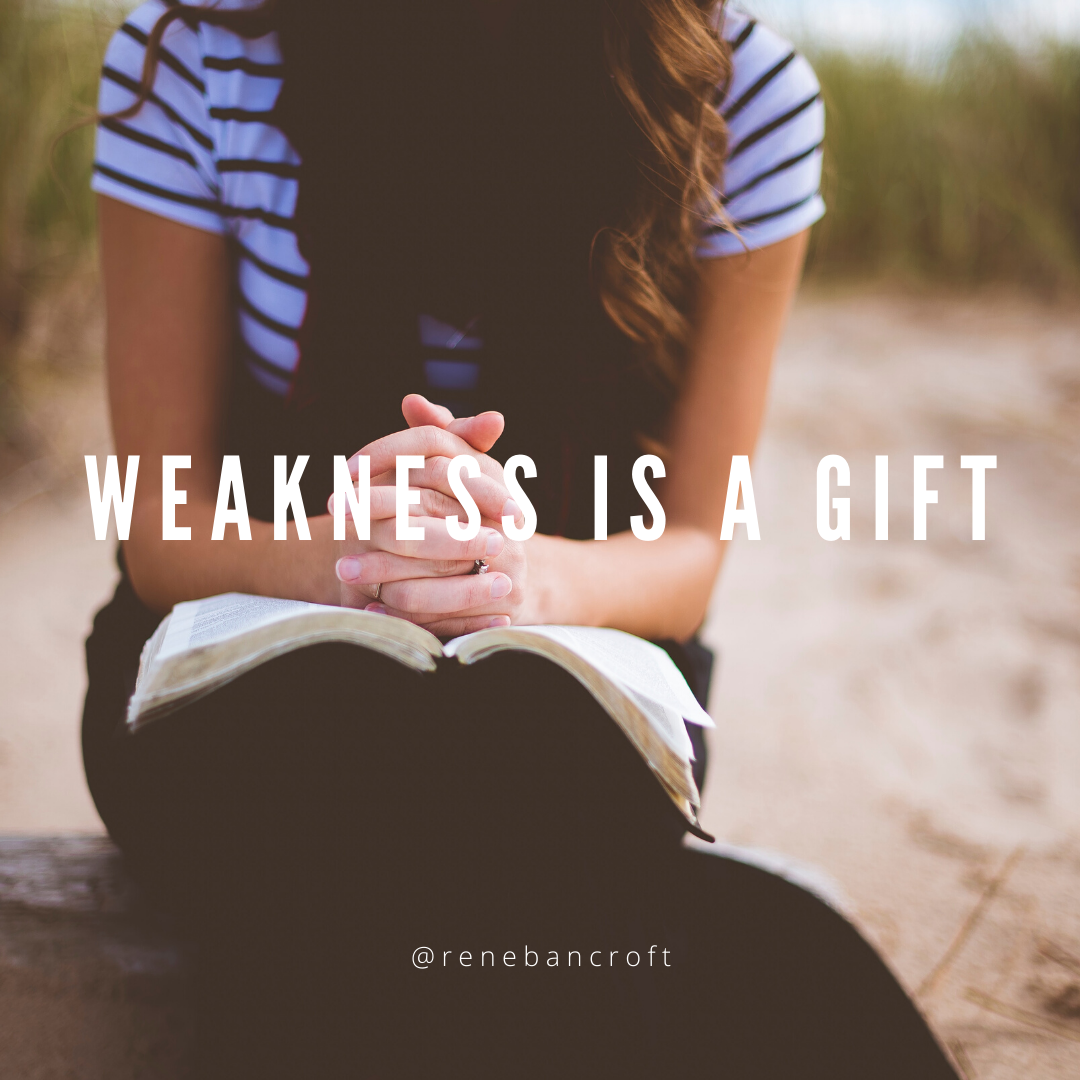 weakness is a gift - blog pic